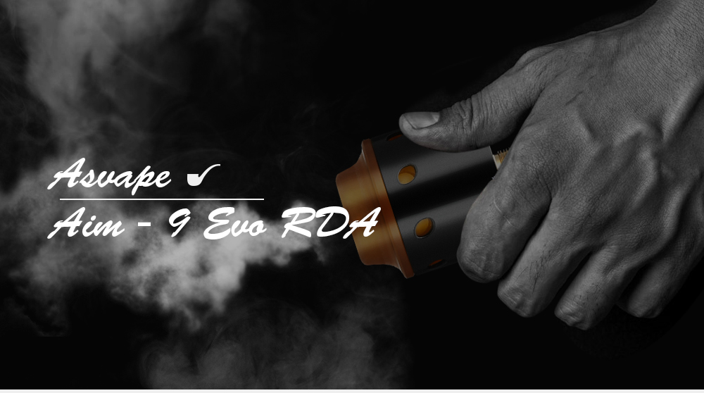 Asvape Aim - 9 EVO RDA with 24K Gold-plated Base / Top Filling for E Cigarette