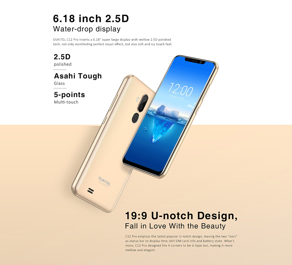 coupon OUKITEL C12 Pro as a phablet features 6.18 inch display afford you a vivid and different visual experience. Triple cameras, 8.0MP + 2.0MP back camera and 5.0MP front camera, you can enjoy images with 480 x 996 high resolution. It comes with most of the features we've come to expect from a phablet, including 2GB RAM and 16GB ROM storage equipped with Android 8.1.0 OS and 3300mAh big capacity battery that you can play games faster. Main Features: OUKITEL C12 Pro 4G Phablet 6.18 inch Android 8.1 MTK6739 Quad Core 1.5GHz 2GB RAM 16GB ROM 8.0MP + 2.0MP Rear Camera Fingerprint Sensor 3300mAh Built-in ●Display: 6.18 inch, 480 x 996 Pixel Screen ●CPU: MTK6739 Quad Core 1.5GHz ●System: Android 8.1 ●RAM + ROM: 2GB RAM + 16GB ROM ●Camera: 8.0MP + 2.0MP rear camera + 5.0MP front camera ●Sensor: Accelerometer, E-compass, Fingerprint Sensor, Gravity Sensor, Light Sensor, Gyroscope ●SIM Card: Nano SIM card + Nano SIM card + TF card ●Feature: GPS, A-GPS, Glonass, Beidou ●Bluetooth:4.0 Networks: ● GSM: B2 / B3 / B5 / B8 ● WCDMA: 900 / 2100MHz ● FDD-LTE: B1 / 3 / 7 / 8 / 20