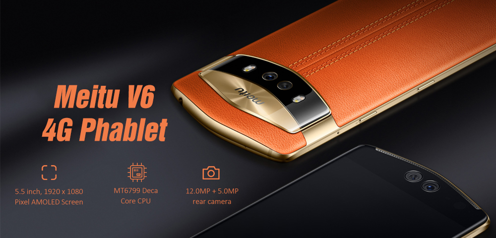 Meitu V6 4G Phablet 5.5 inch MEIOS4.1 ( Android 7.0 ) MT6799 Deca Core 2.6GHz 6GB RAM 128GB ROM 12.0MP + 5.0MP Rear Camera Fingerprint Sensor 3100mAh Built-in- Orange
