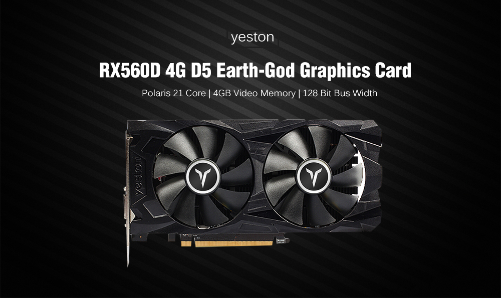 Yeston RX560D 4G D5 Earth God Game Graphics Card Dual Fan Cooling / 128bit / GDDR5 / 1200MHz / 4096 x 2160 / Support DP / HDMI / DVI PCI-E 3.0- Black
