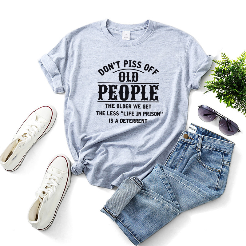Don't Piss Off Old People Graphic T-shirt Large Size Casual Tee for Men and Women - White L